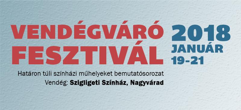 VI. Vendégváró Fesztivál - Vendég: Szigligeti Színház, Nagyvárad