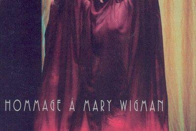 HOMMAGE Á MARY WIGMAN